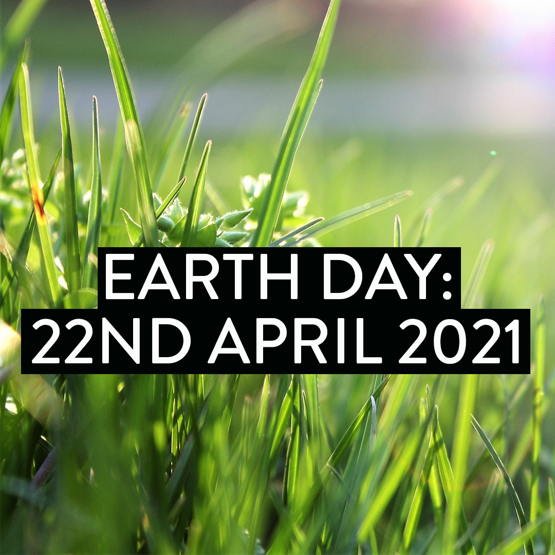 Earth day: 22nd April 2021